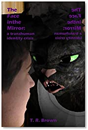 The Face in the Mirror: a transhuman identity crisis (Reflections Book 1)