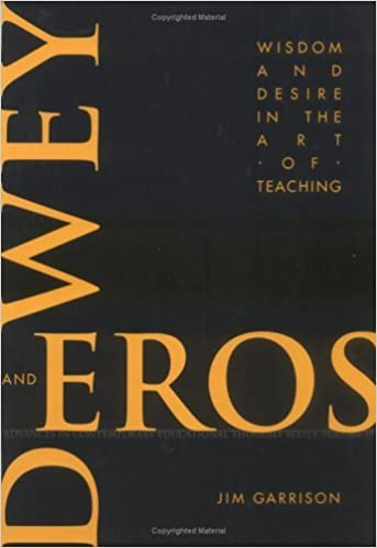 Book Dewey and Eros: Wisdom and Desire in the Art of Teaching (Advances in Contemporary Educational Thought Series) by James W. Garrison (1997-03-02)