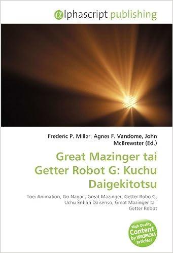 Great Mazinger tai Getter Robot G: Kuchu Daigekitotsu: Toei Animation, Go Nagai , Great Mazinger, Getter Robo G, Uchu Enban Daisenso, Great Mazinger tai Getter Robot: Amazon.es: Miller, Frederic P., Vandome, Agnes