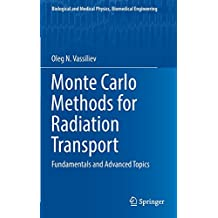 Monte Carlo Methods for Radiation Transport: Fundamentals and Advanced Topics
