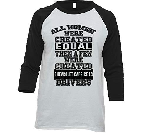 Women Created Equal Few are Drivers Chevrolet Caprice Ls Car Lover Enthusiast Baseball Raglan Shirt 2XL White/Black