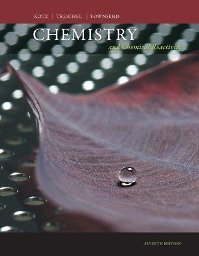 By John C. Kotz, Paul M. Treichel, John Townsend: Chemistry and Chemical Reactivity Seventh (7th) Edition PDF