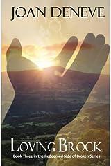 Loving Brock (The Redeemed Side of Broken) (Volume 3) Paperback