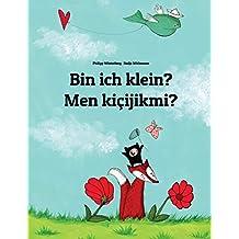 Bin ich klein? Men kicijikmi?: Kinderbuch Deutsch-Turkmenisch (bilingual/zweisprachig) (German and Turkmen Edition)