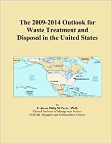 The 2009-2014 Outlook for Waste Treatment and Disposal in the United