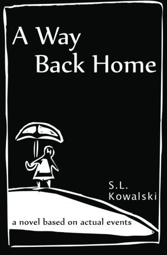A Way Back Home: a novel based on actual events PDF