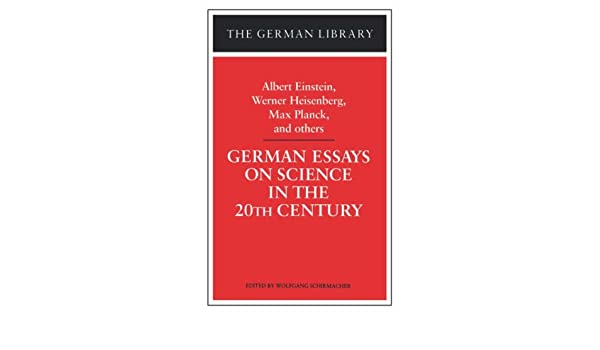 German Essays On Science In The Twentieth Century Albert Einstein  German Essays On Science In The Twentieth Century Albert Einstein Werner  Heisenberg Max Planck And Ot Werner Heisenberg Max Planck  The Importance Of English Essay also Good Science Essay Topics  Thesis Essay Examples
