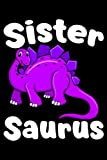 Sistersaurus: Dinosaur Notebook to Write in, 6x9, Lined, 120 Pages Journal