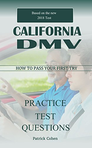 California DMV Permit Test: 300 Driver's Test Questions, including Teens Driver Safety, Permit practice tests, defensive driving test and the new 2018 driving laws