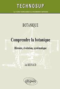 Comprendre la Botanique Histoire Évolution Systématique Niveau B par Michel Reynaud