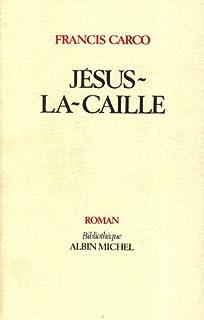 Jésus-la-Caille, Carco, Francis
