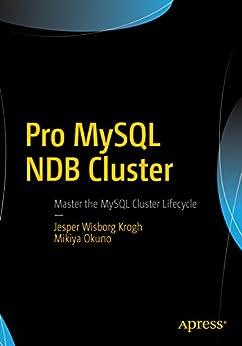 Pro MySQL NDB Cluster by [Krogh, Jesper Wisborg, Okuno, Mikiya]