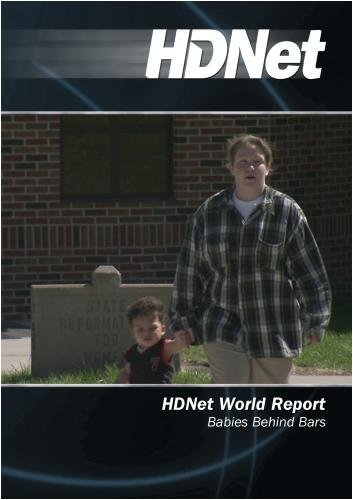 HDNet World Report #525: Babies Behind Bars by HDNet