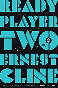 Ready Player Two A Novel Ready Player One Book 2 Ebook Cline Ernest Kindle Store