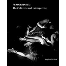 PERFORMANCE: The Collective and Introspective