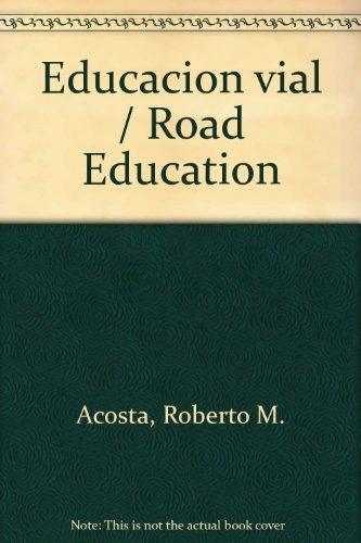 Educacion vial / Road Education (Spanish Edition) by Acosta Roberto M. (2004-09-30) Paperback