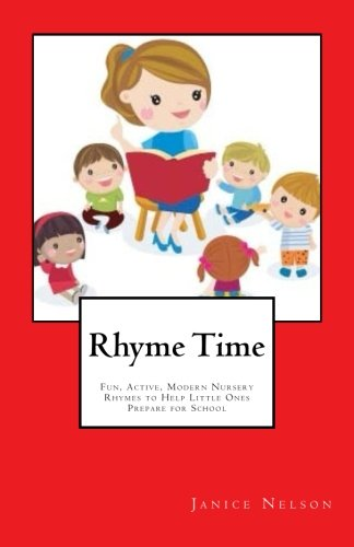 Rhyme Time: Fun, Active, Modern Nursery Rhymes to Help Little Ones Prepare for School