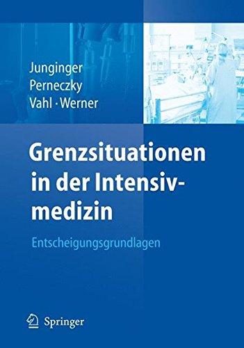 Grenzsituationen in der Intensivmedizin: Entscheidungsgrundlagen (German Edition)