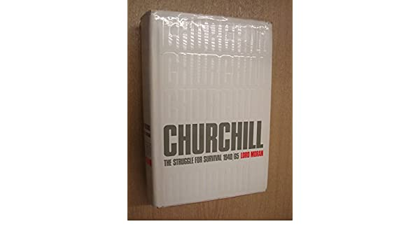 Churchill: The Struggle for Survival, 1940-65: Lord Moran: Amazon.com: Books