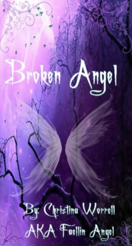 Broken Angel Volume I (Broken Angel Poetry Book 1)