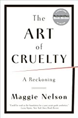 The Art of Cruelty: A Reckoning Kindle Edition