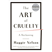 The Art of Cruelty: A Reckoning (English Edition)