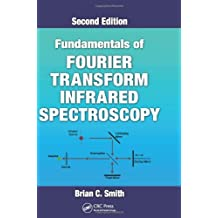 Fundamentals of Fourier Transform Infrared Spectroscopy, Second Edition