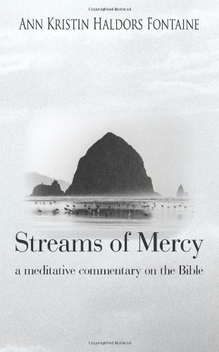 Streams Of Mercy: a meditative commentary on the Bible