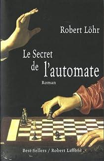 Le secret de l'automate par Löhr