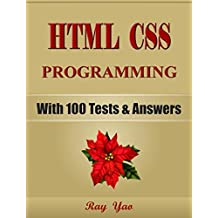 HTML CSS: Programming, For Beginners, Learn Coding Fast! (With 100 Tests & Answers) Crash Course, Quick Start Guide, Tutorial Book with Hands-On Projects, In Easy Steps! An Ultimate Beginner's Guide!