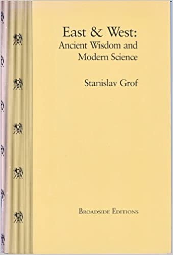 East and West: Ancient Wisdom and Modern Science, Grof, S.