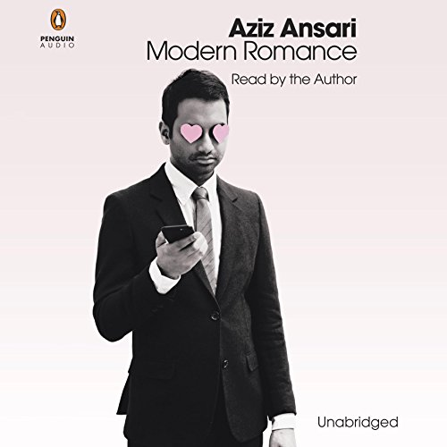 Modern Romance: An Investigation Audiobook by Aziz Ansari [Download] thumbnail