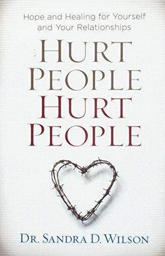 Hurt People Hurt People: Hope and Healing for Yourself and Your - Pa Lancaster Outlets
