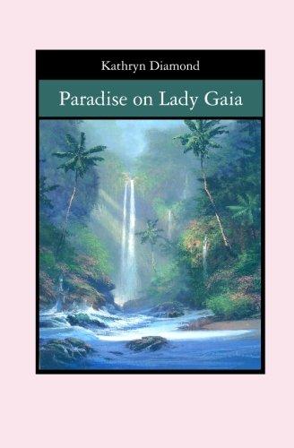 Paradise on Lady Gaia