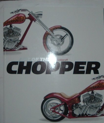 Art of the Chopper by Zimberoff, Tom (2003) Paperback for sale  Delivered anywhere in USA
