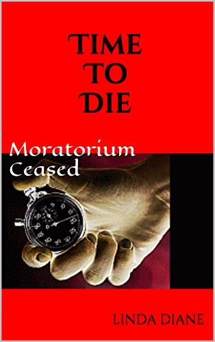 Time To Die: Moratorium Ceased