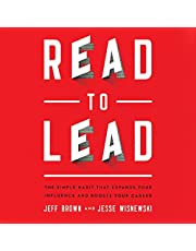 Read to Lead: The Simple Habit That Expands Your Influence and Boosts Your Career
