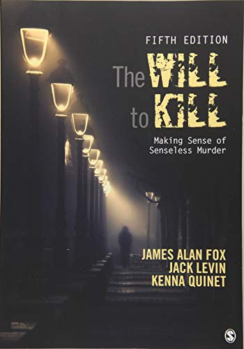 Book cover from The Will To Kill: Making Sense of Senseless Murder by James Alan Fox