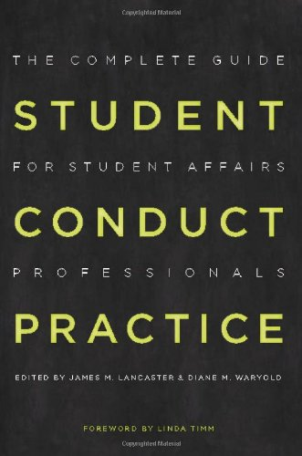 Student Conduct Practice: The Complete Guide for Student Affairs Professionals (Reframing Campus Conflict / Student Conduct Practice)