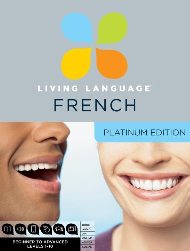 Living Language French, Platinum Edition: A complete beginner through advanced course, including 3 coursebooks, 9 audio CDs, complete online course, apps, and live e-Tutoring