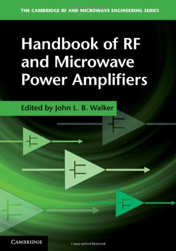Handbook of RF and Microwave Power Amplifiers (The Cambridge RF and Microwave Engineering Series) (Rf Amplifiers In Communication)