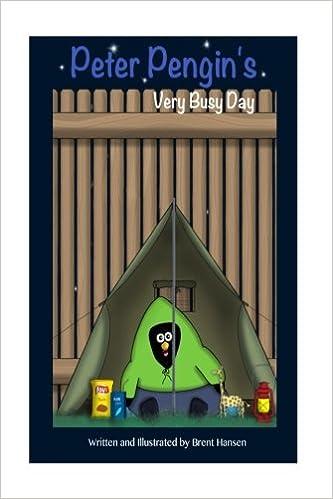 Peter Pengins Very Busy Day (Volume 1): Brent Hansen, J ...