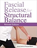 : Fascial Release for Structural Balance, Revised Edition