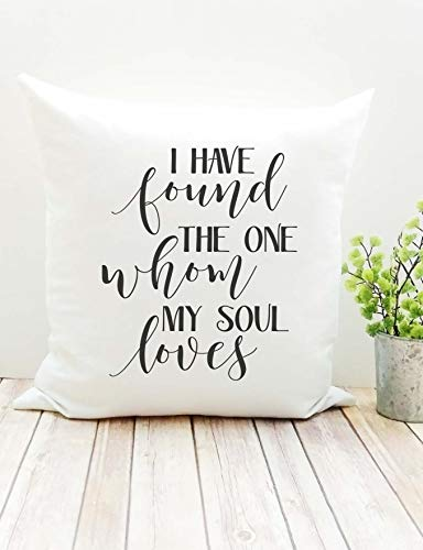 CELYCASY I Have Found The One Whom My Soul Loves Pillow Cover Wedding Pillow Cover with Words Pillow with Sayings Throw Pillow Pillow Cover ()