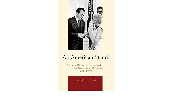 An American Stand: Senator Margaret Chase Smith and the Communist Menace, 1948–1972