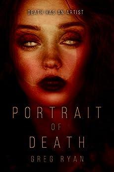 Portrait of Death by [Ryan, Greg]