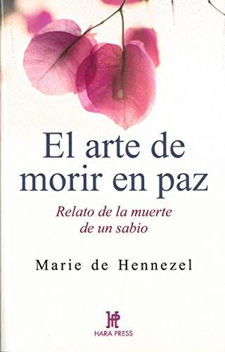 El arte de morir en paz Relato de la muerte de un sabio  [de Hennezel, Marie] (Tapa Blanda)