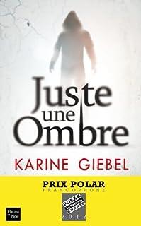 Juste une ombre, Giebel, Karine