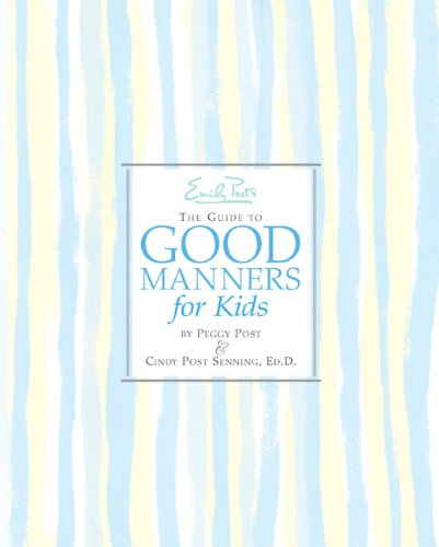 Emily Post's The Guide to Good Manners for Kids (Children Manners)