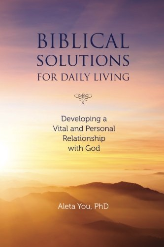 Biblical Solutions - Biblical Solutions for Daily Living: Developing a Vital and Personal Relationship with God